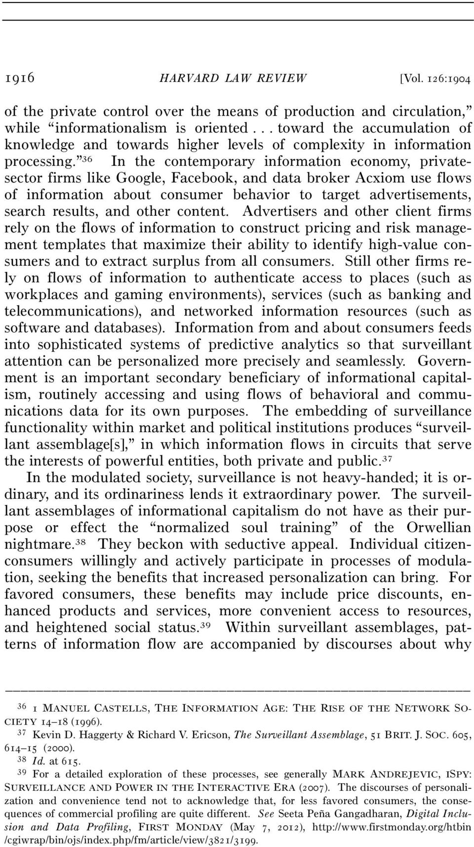 36 In the contemporary information economy, privatesector firms like Google, Facebook, and data broker Acxiom use flows of information about consumer behavior to target advertisements, search