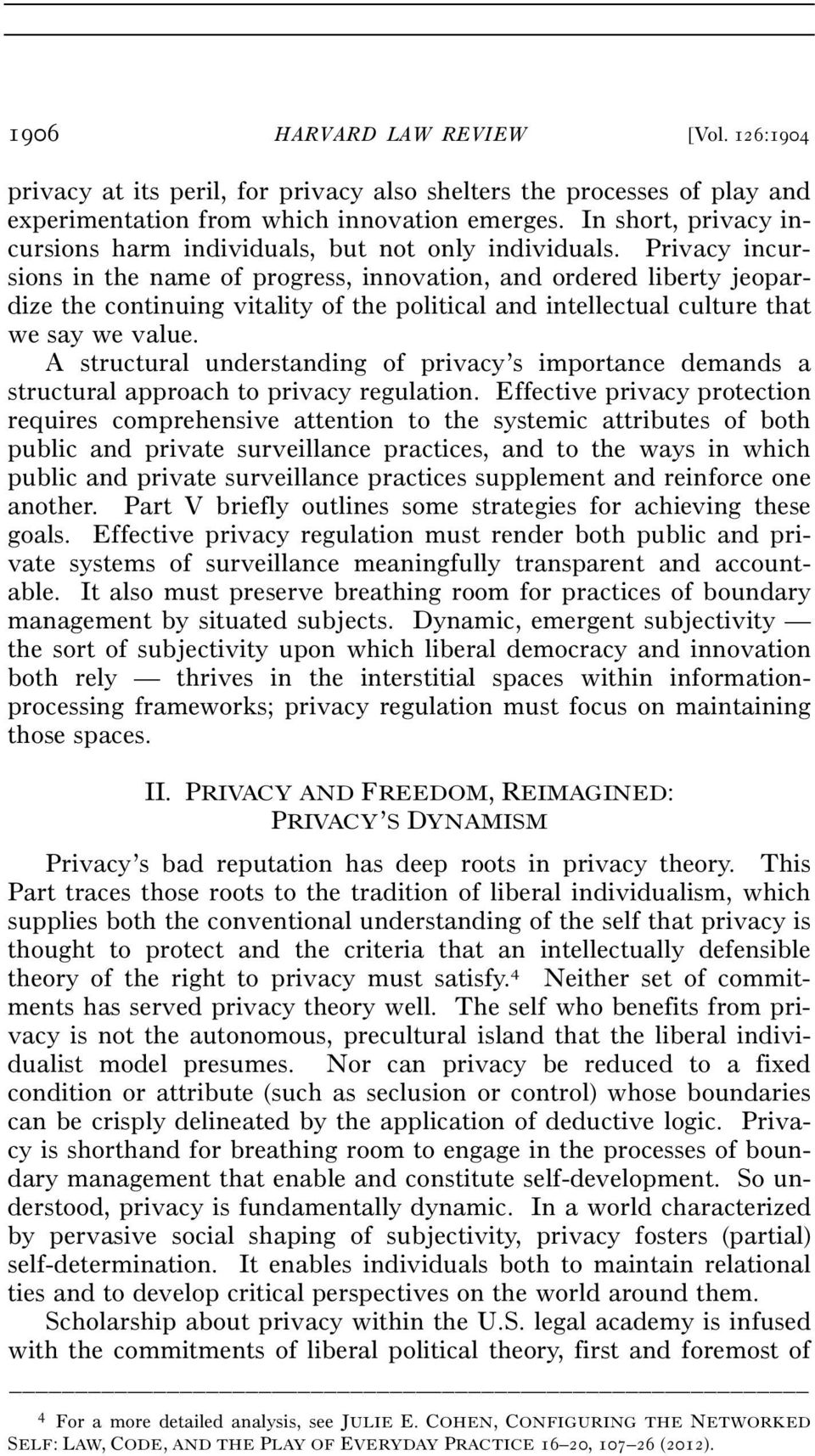 Privacy incursions in the name of progress, innovation, and ordered liberty jeopardize the continuing vitality of the political and intellectual culture that we say we value.