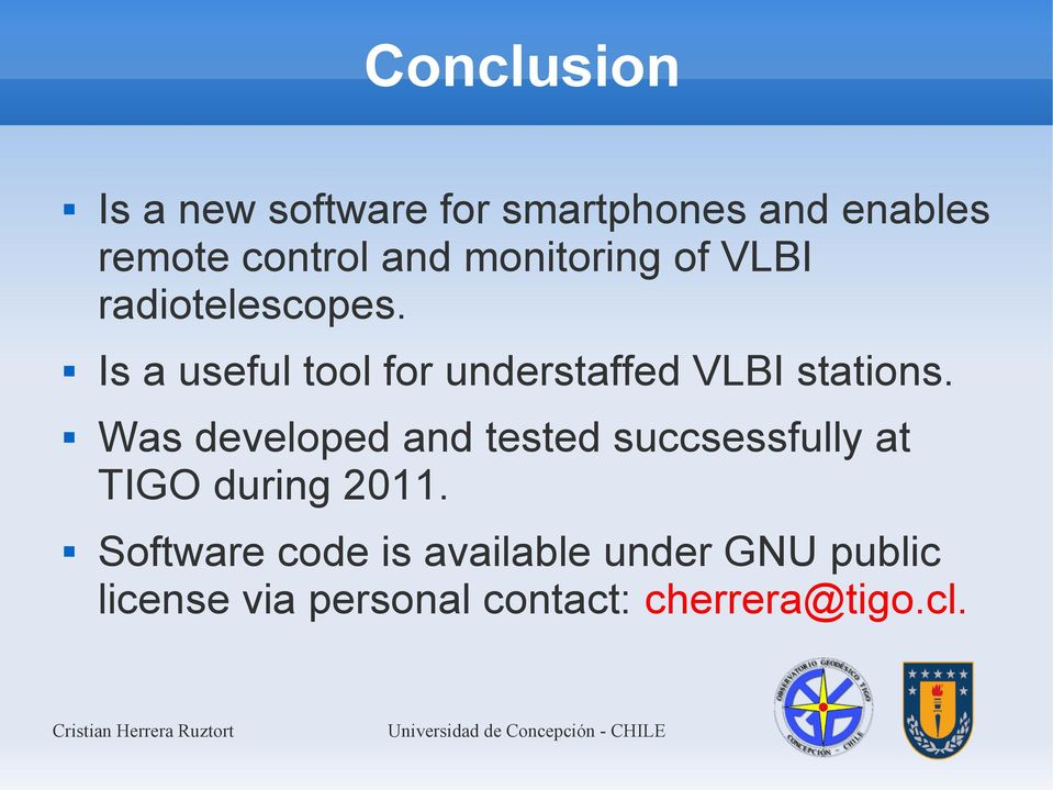 Is a useful tool for understaffed VLBI stations.