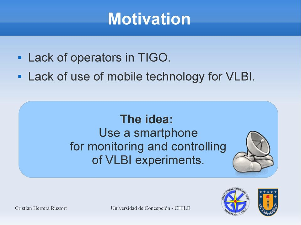 VLBI. The idea: Use a smartphone for