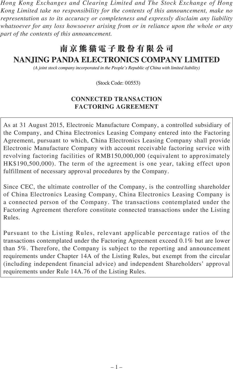 CONNECTED TRANSACTION FACTORING AGREEMENT As at 31 August 2015, Electronic Manufacture Company, a controlled subsidiary of the Company, and China Electronics Leasing Company entered into the