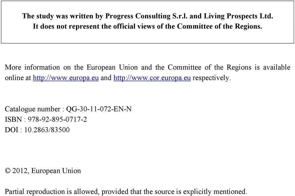 More information on the European Union and the Committee of the Regions is available online at http://www.europa.