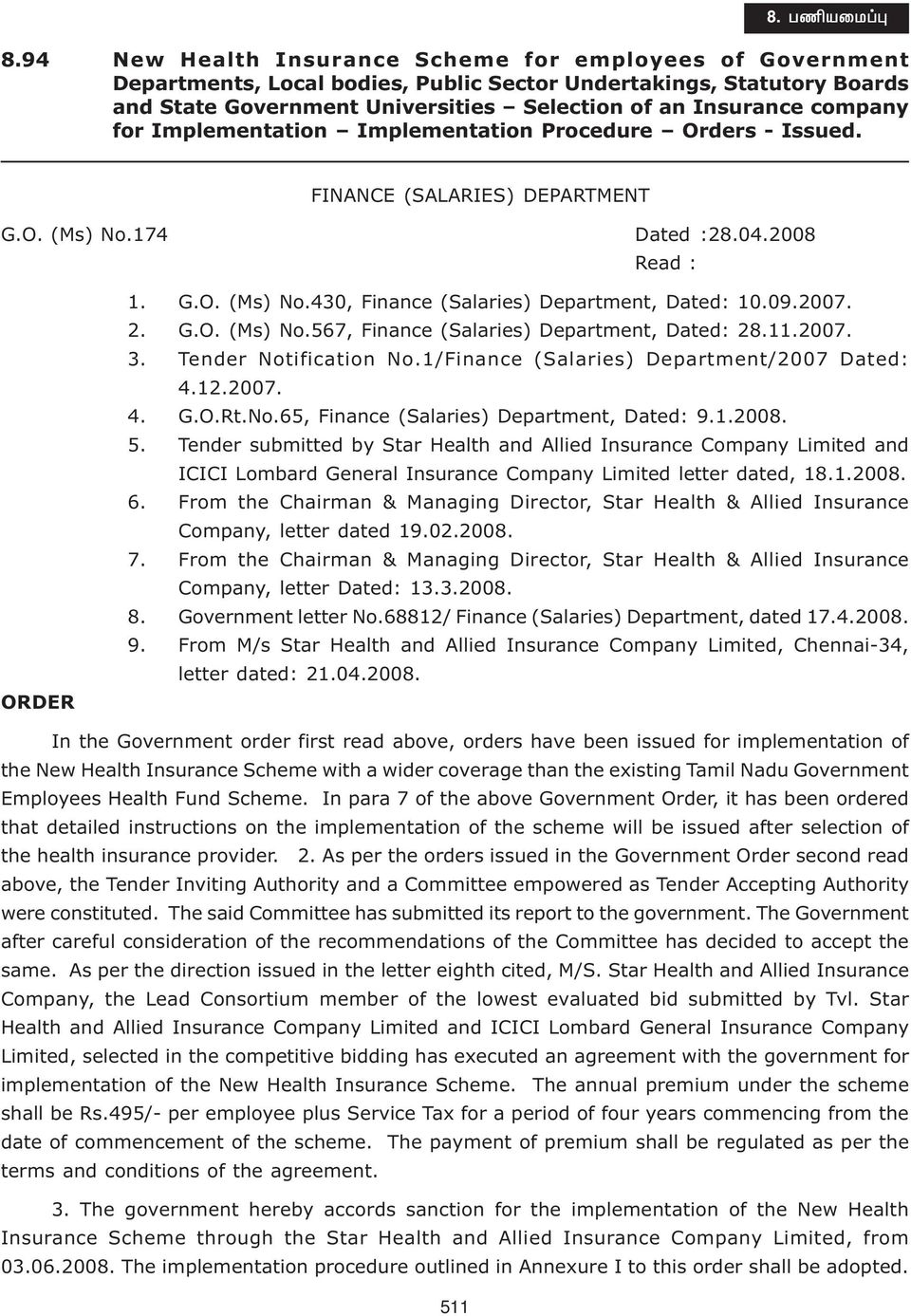 09.2007. 2. G.O. (Ms) No.567, Finance (Salaries) Department, Dated: 28.11.2007. 3. Tender Notification No.1/Finance (Salaries) Department/2007 Dated: 4.12.2007. 4. G.O.Rt.No.65, Finance (Salaries) Department, Dated: 9.