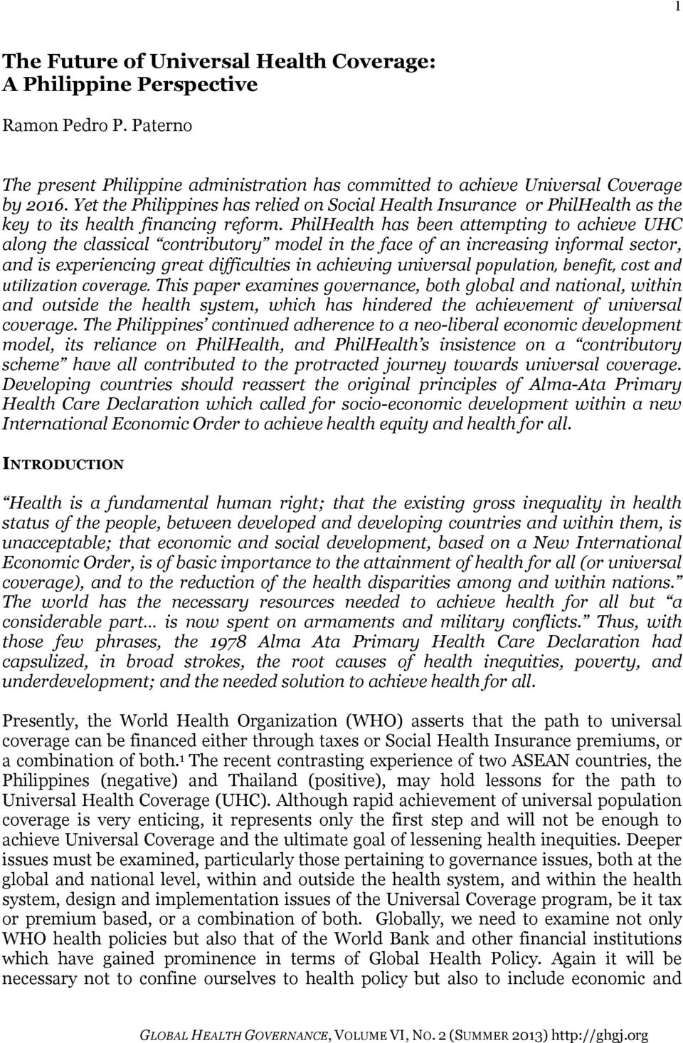 PhilHealth has been attempting to achieve UHC along the classical contributory model in the face of an increasing informal sector, and is experiencing great difficulties in achieving universal