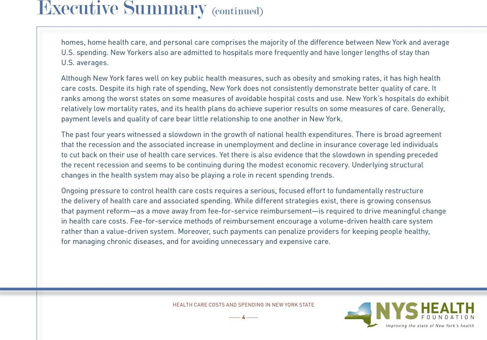 Although New York fares well on key public health measures, such as obesity and smoking rates, it has high health care costs.