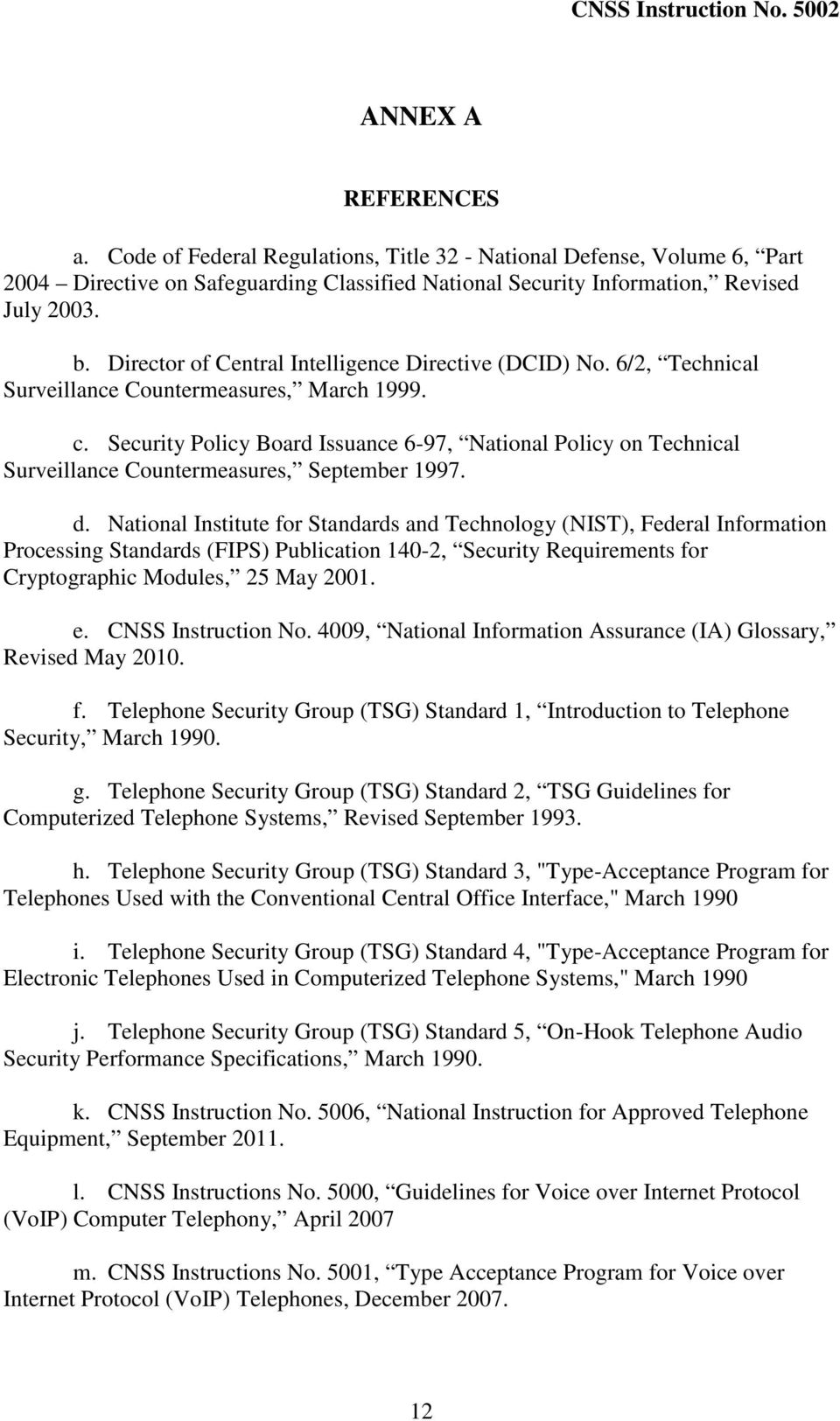 Security Policy Board Issuance 6-97, National Policy on Technical Surveillance Countermeasures, September 1997. d.