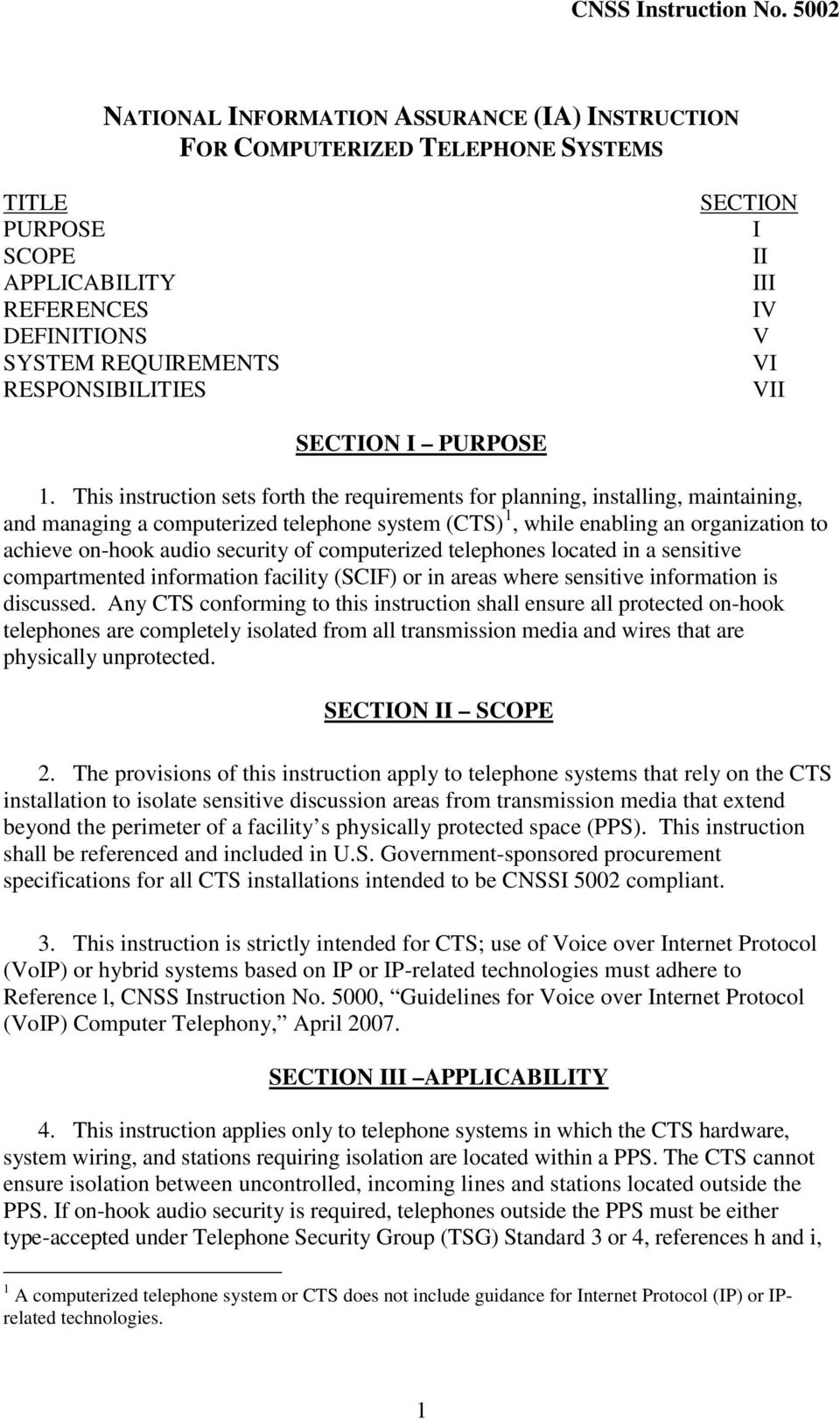 This instruction sets forth the requirements for planning, installing, maintaining, and managing a computerized telephone system (CTS) 1, while enabling an organization to achieve on-hook audio