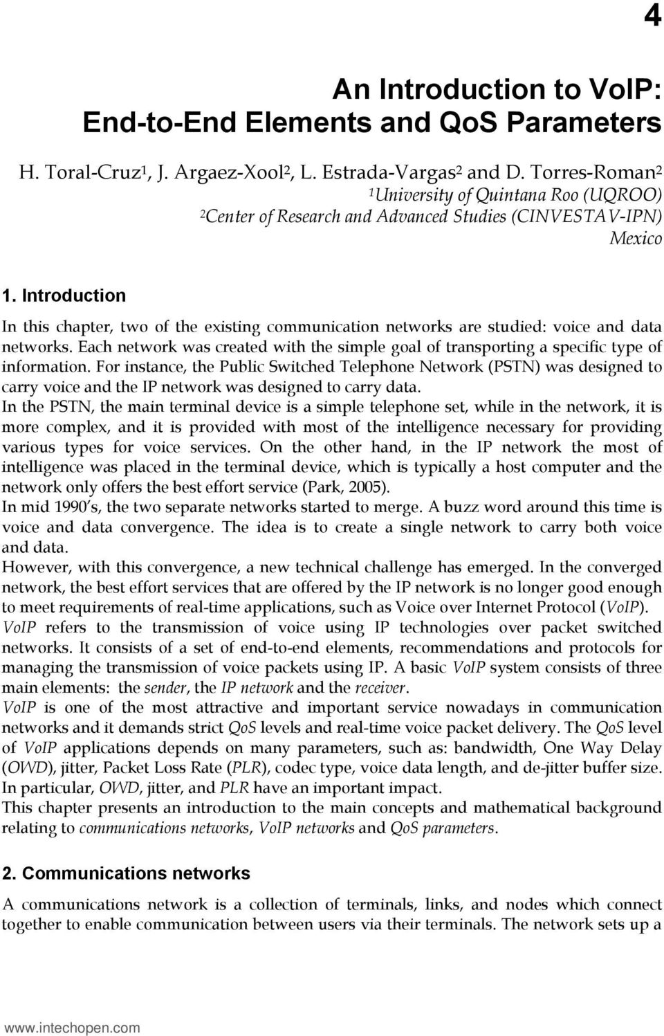 Introduction In this chapter, two of the existing communication networks are studied: voice and data networks.