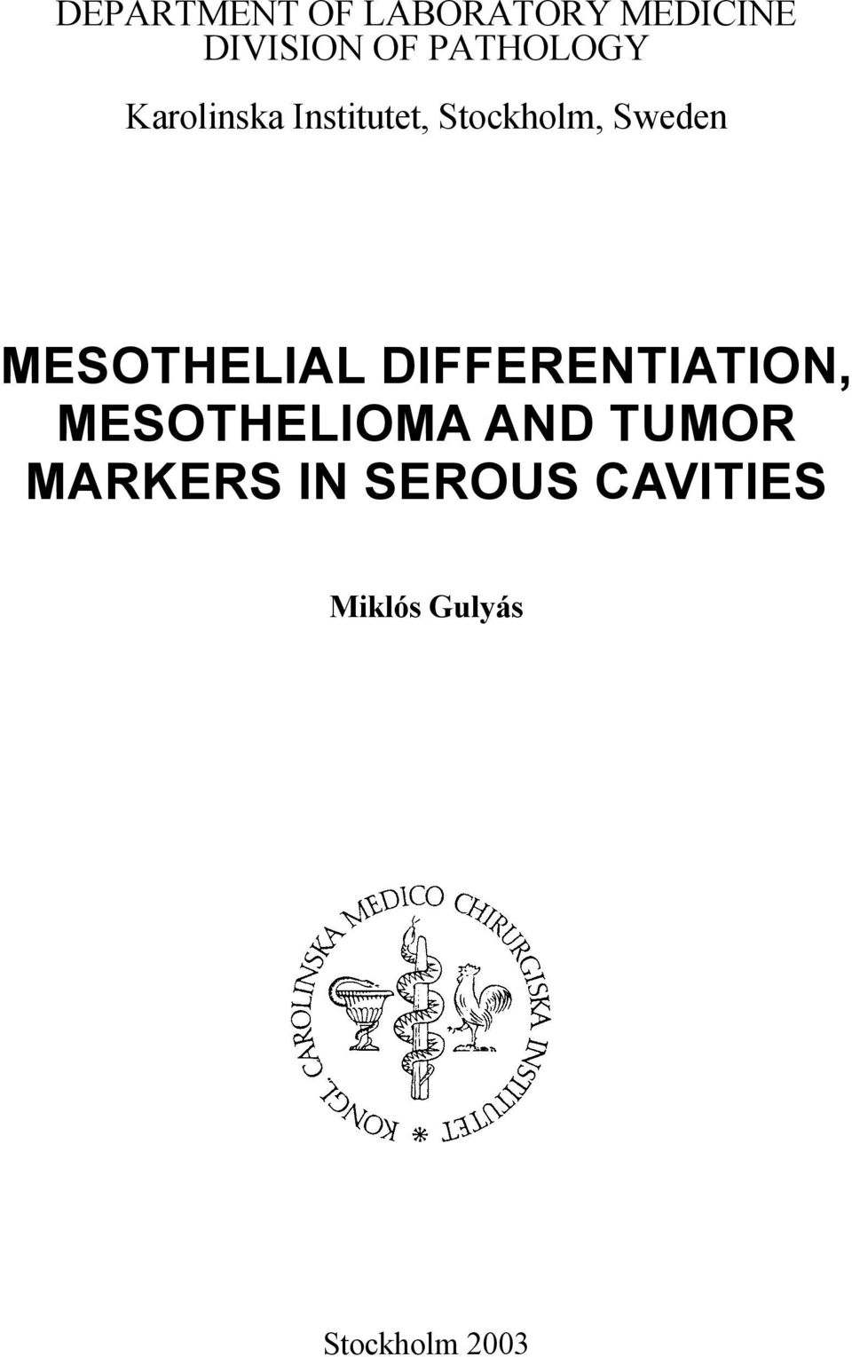 MESOTHELIAL DIFFERENTIATION, MESOTHELIOMA AND