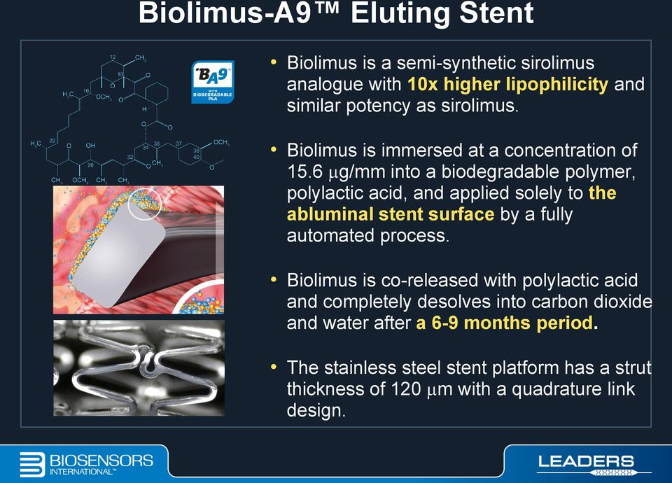 6 g/mm into a biodegradable polymer, polylactic acid, and applied solely to the abluminal stent surface by a fully automated process.