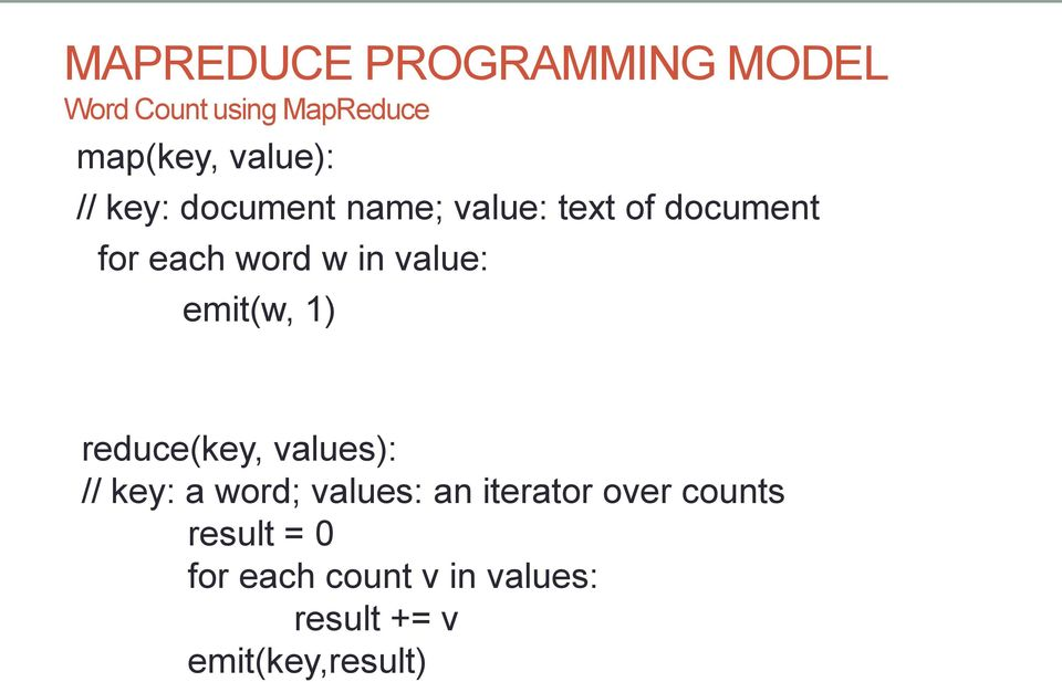 1) reduce(key, values): // key: a word; values: an iterator over