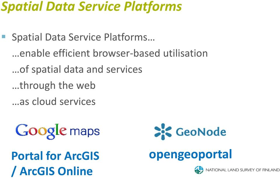 of spatial data and services through the web as cloud