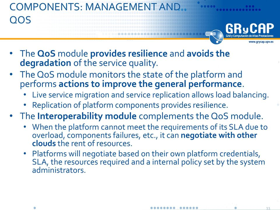 Replication of platform components provides resilience. The Interoperability module complements the QoS module.