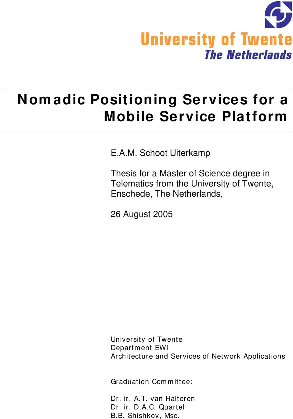 Schoot Uiterkamp Thesis for a Master of Science degree in Telematics from the University