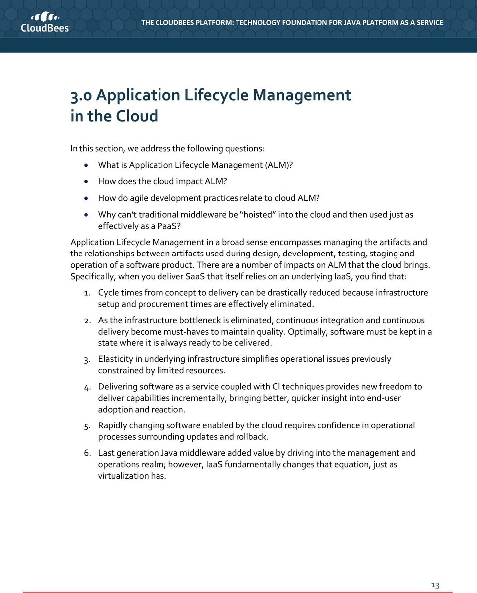 Application Lifecycle Management in a broad sense encompasses managing the artifacts and the relationships between artifacts used during design, development, testing, staging and operation of a