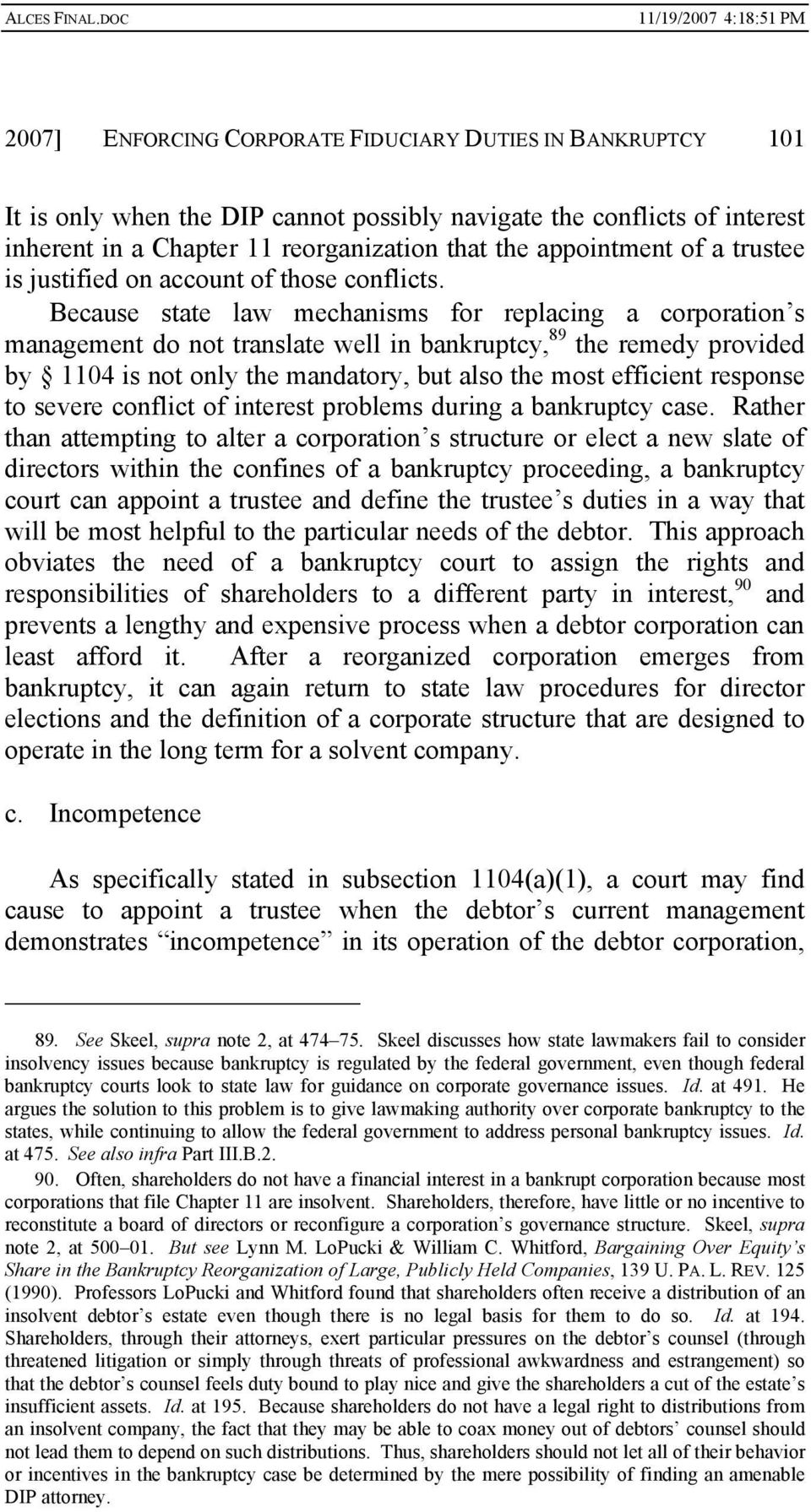 Because state law mechanisms for replacing a corporation s management do not translate well in bankruptcy, 89 the remedy provided by 1104 is not only the mandatory, but also the most efficient