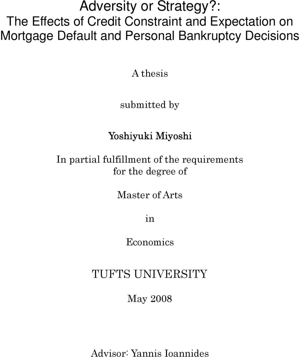 Personal Bankrupcy Decisions A hesis submied by Yoshiyuki Miyoshi In