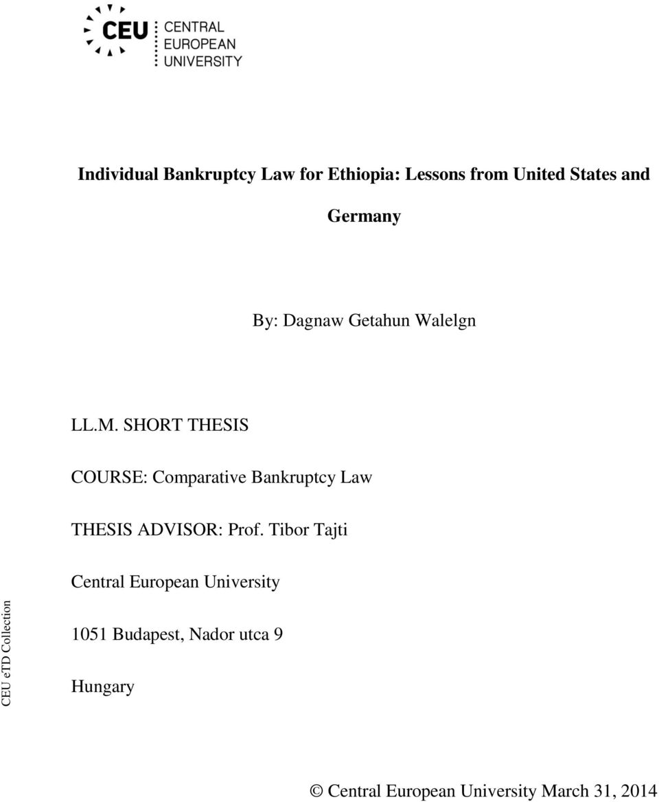 SHORT THESIS COURSE: Comparative Bankruptcy Law THESIS ADVISOR: Prof.