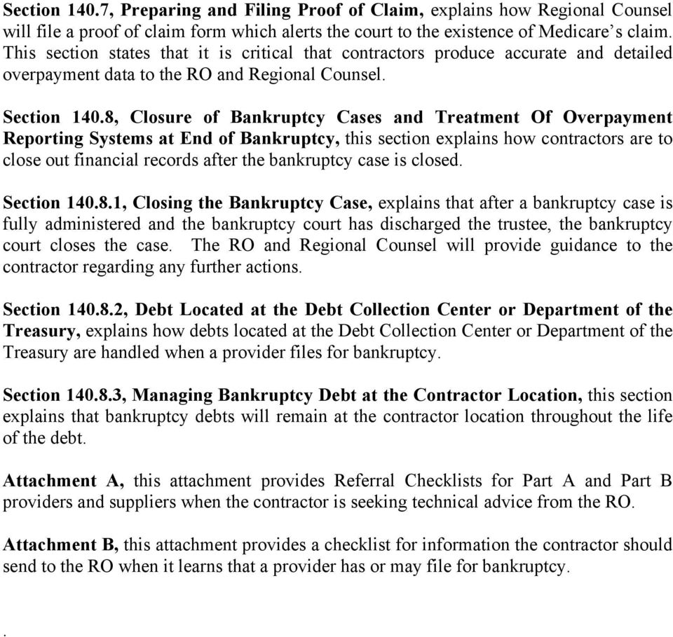 8, Closure of Bankruptcy Cases and Treatment Of Overpayment Reporting Systems at End of Bankruptcy, this section explains how contractors are to close out financial records after the bankruptcy case