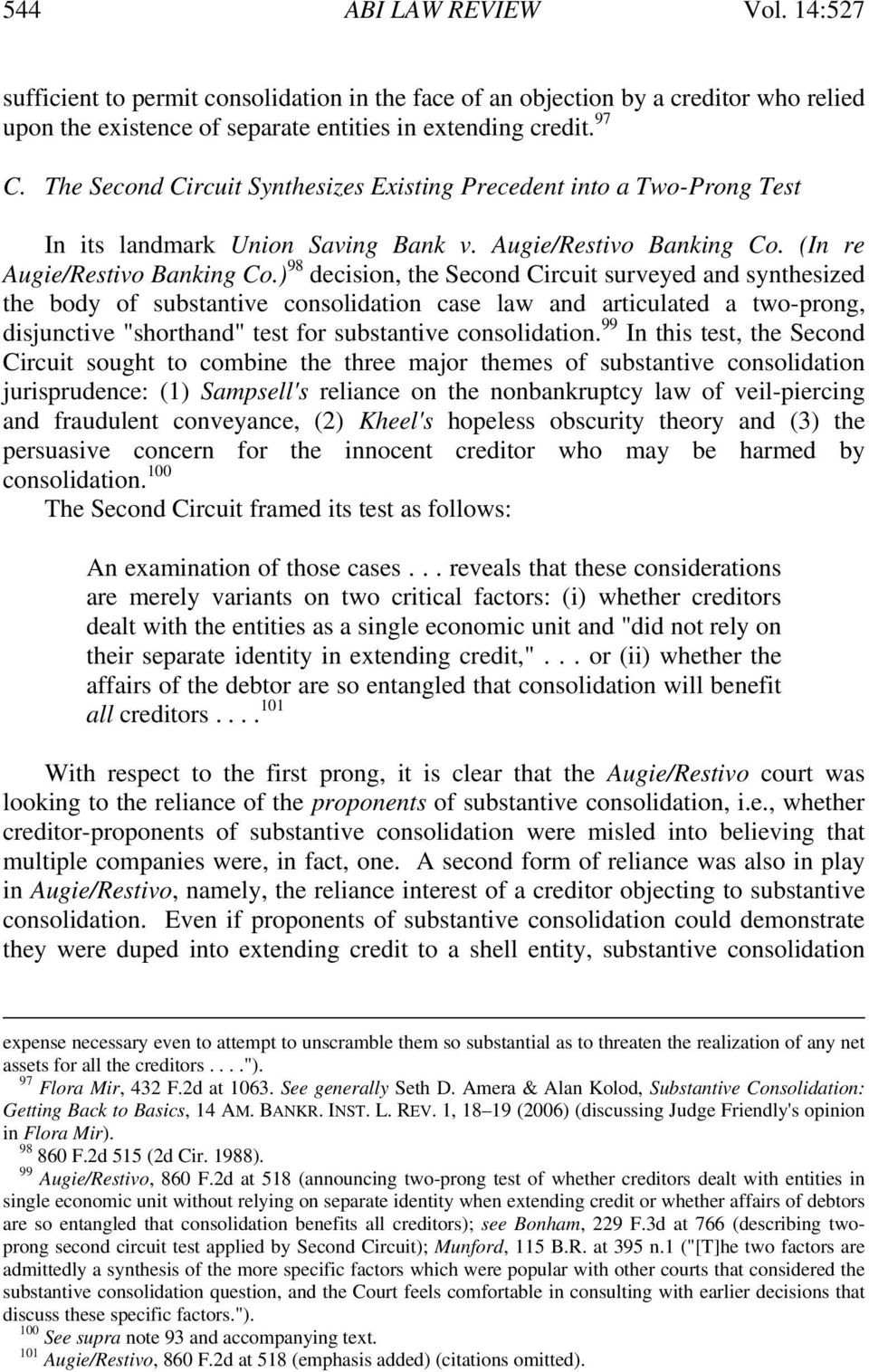 ") 98 decision, the Second Circuit surveyed and synthesized the body of substantive consolidation case law and articulated a two-prong, disjunctive ""shorthand"" test for substantive consolidation."