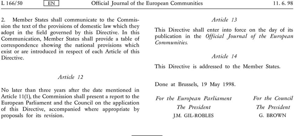 In this Communication, Member States shall provide a table of correspondence showing the national provisions which exist or are introduced in respect of each Article of this Directive.