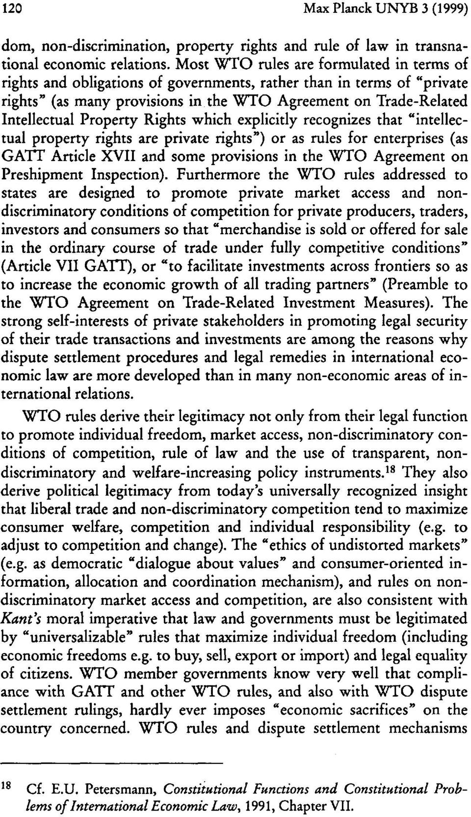 "Property Rights which explicitly recognizes that ""intellectual property rights are private rights"") or as rules for enterprises (as GATT Article XVII and some provisions in the WTO Agreement on"