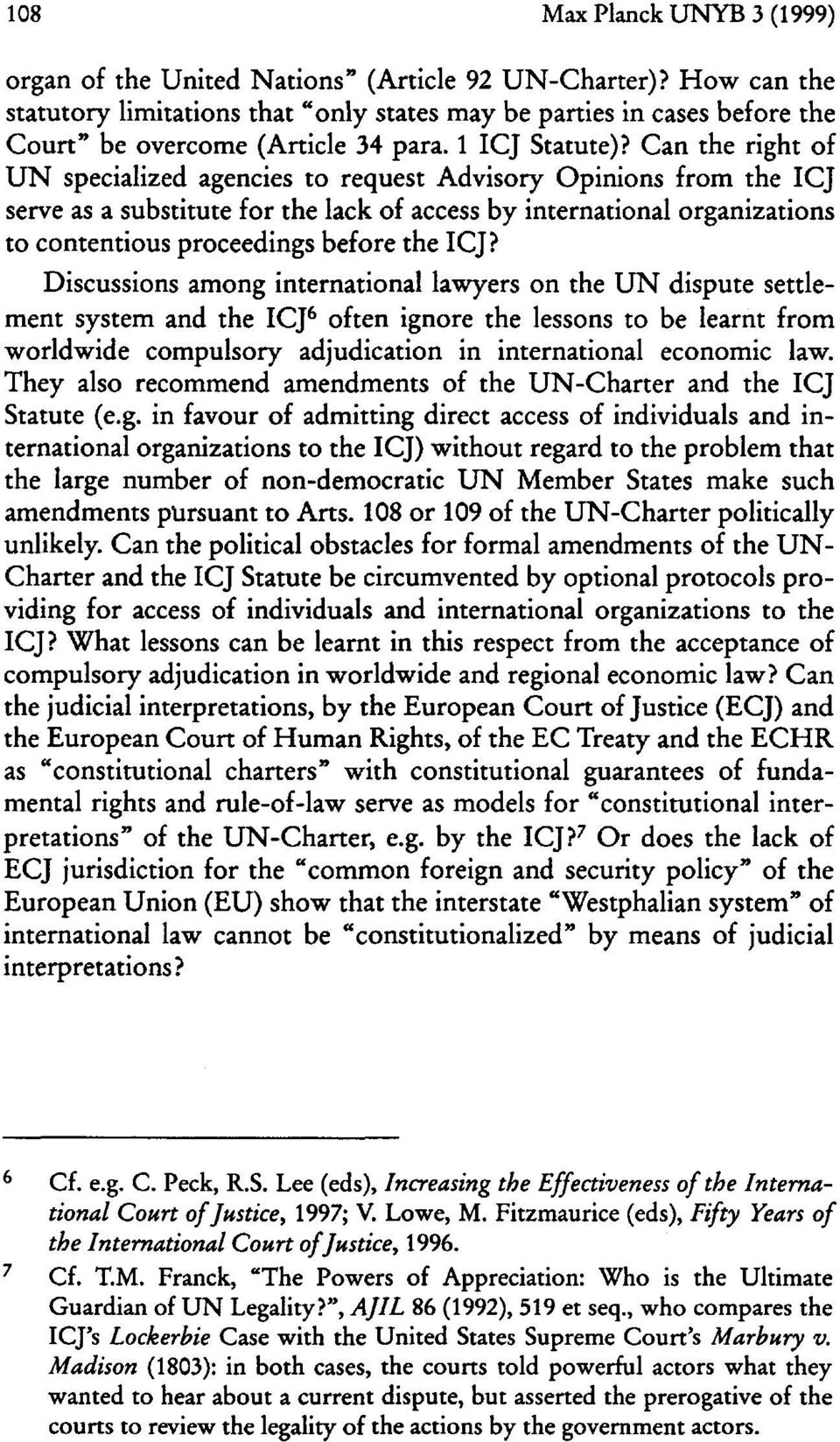 Can the right of UN specialized agencies to request Advisory Opinions from the ICJ serve as a substitute for the lack of access by international organizations to contentious proceedings before the