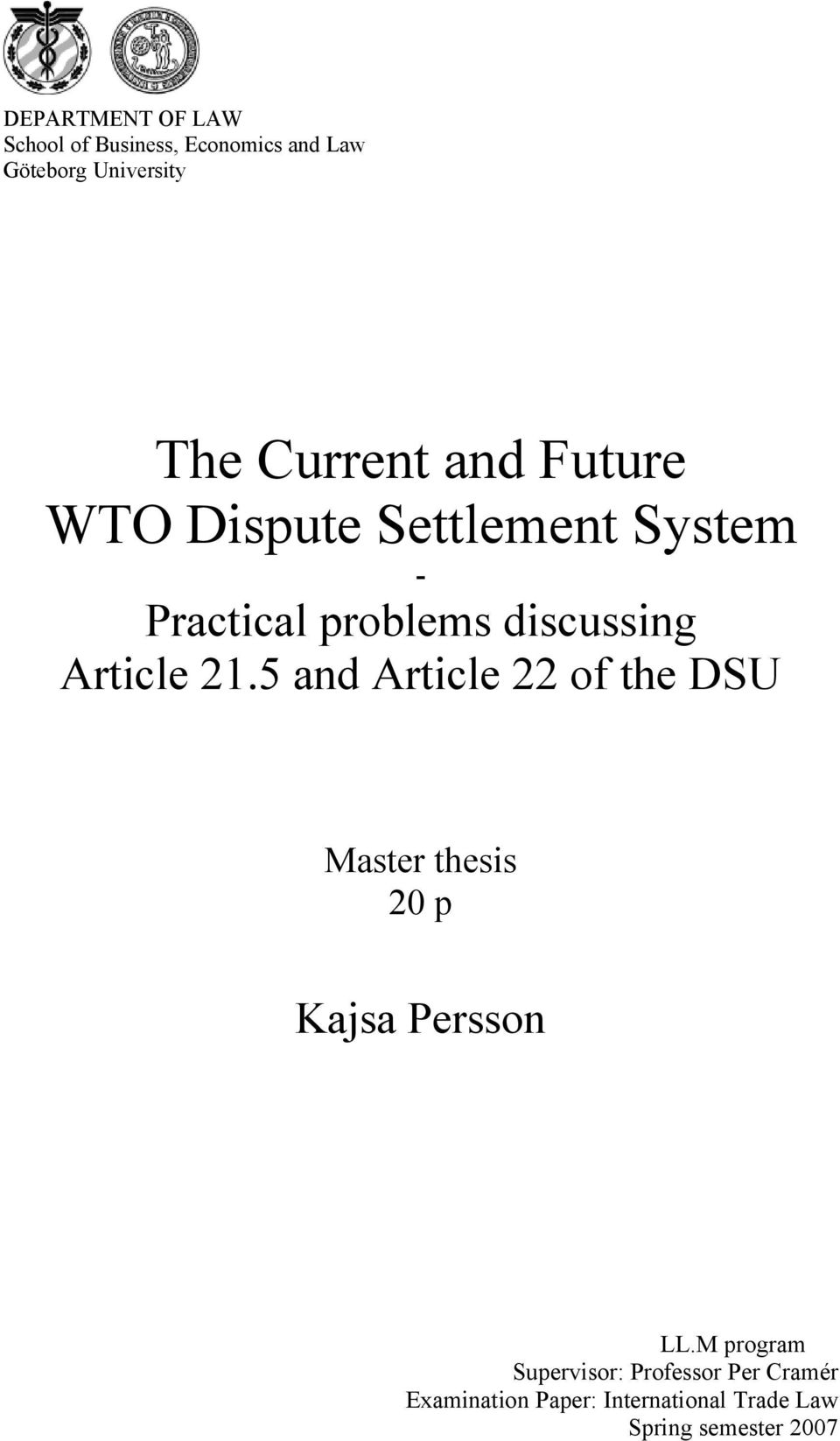 Article 21.5 and Article 22 of the DSU Master thesis 20 p Kajsa Persson LL.