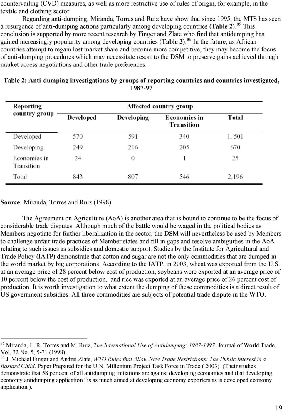 85 This conclusion is supported by more recent research by Finger and Zlate who find that antidumping has gained increasingly popularity among developing countries (Table 3).