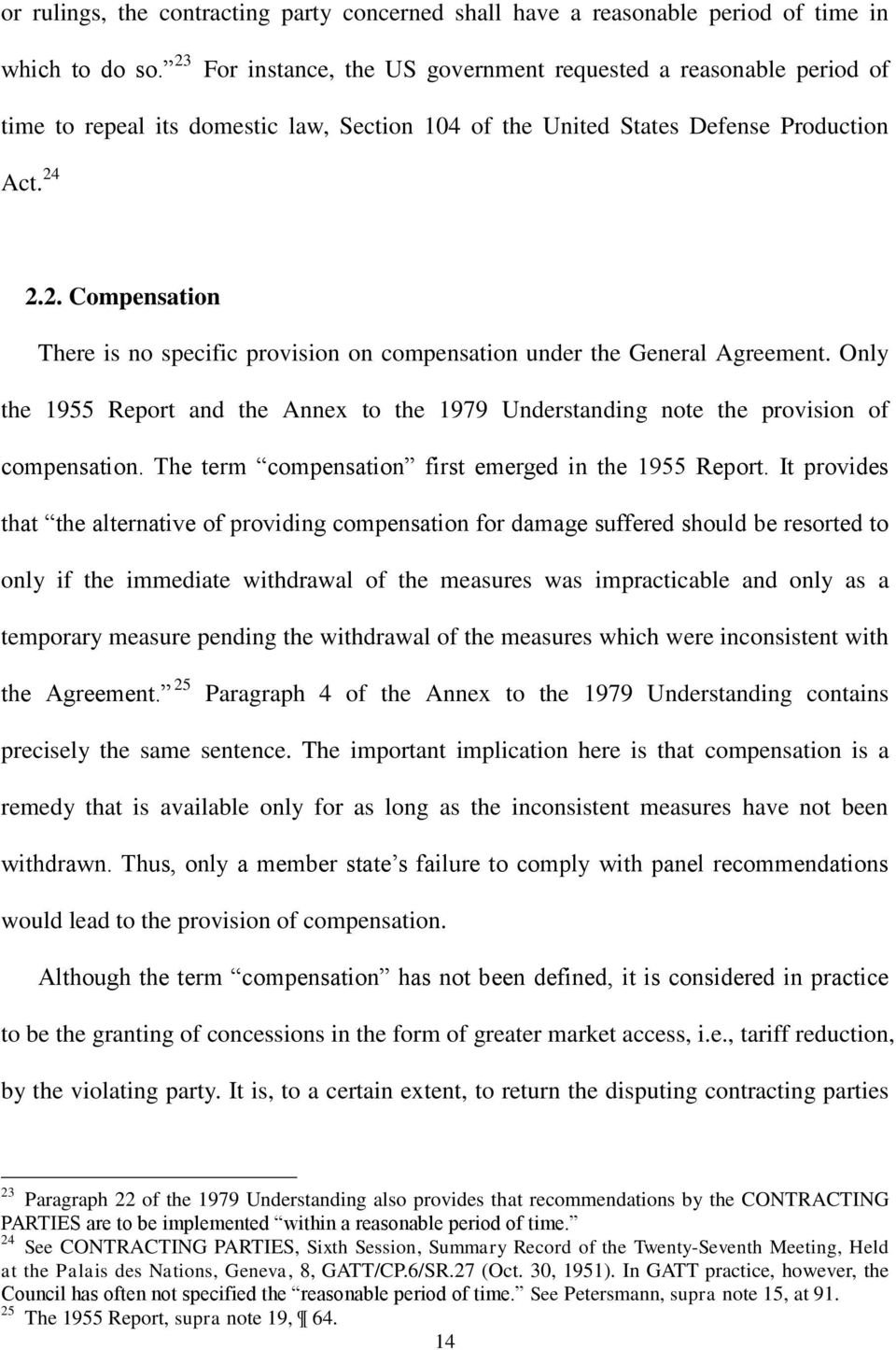 Only the 1955 Report and the Annex to the 1979 Understanding note the provision of compensation. The term compensation first emerged in the 1955 Report.