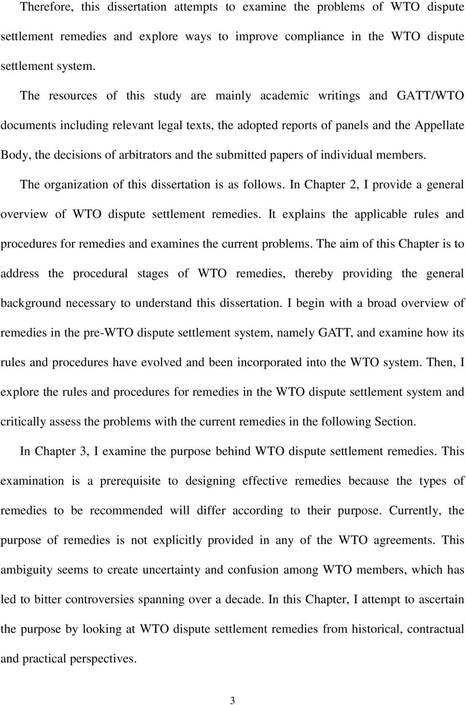 the submitted papers of individual members. The organization of this dissertation is as follows. In Chapter 2, I provide a general overview of WTO dispute settlement remedies.