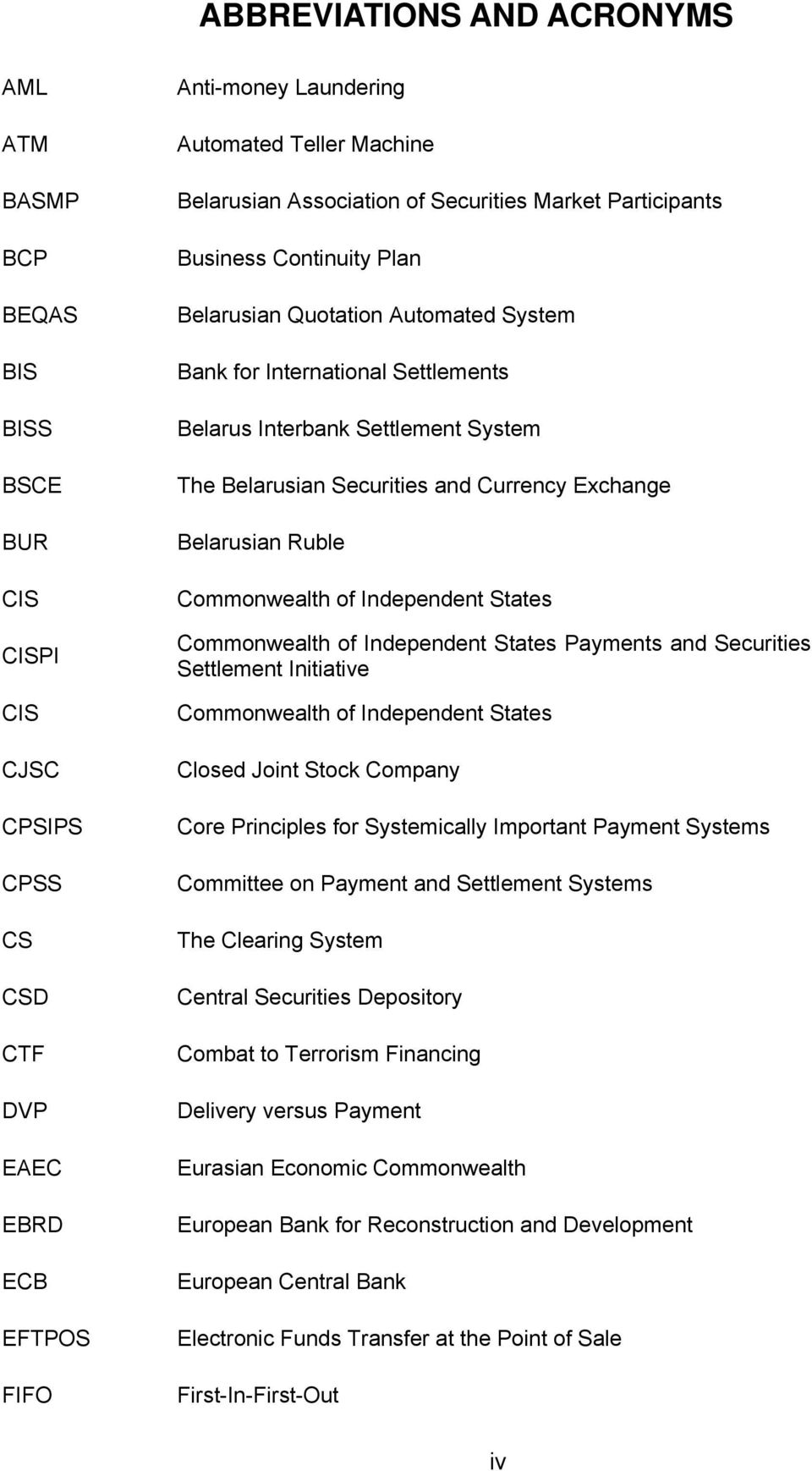 Securities and Currency Exchange Belarusian Ruble Commonwealth of Independent States Commonwealth of Independent States Payments and Securities Settlement Initiative Commonwealth of Independent
