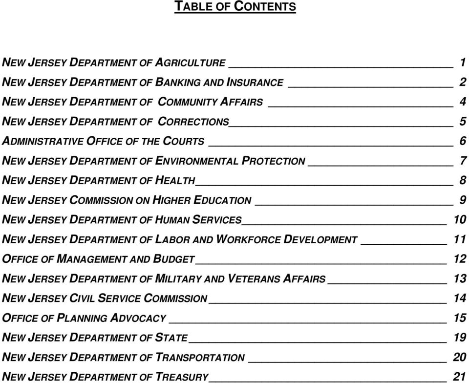 NEW JERSEY DEPARTMENT OF HUMAN SERVICES 10 NEW JERSEY DEPARTMENT OF LABOR AND WORKFORCE DEVELOPMENT 11 OFFICE OF MANAGEMENT AND BUDGET 12 NEW JERSEY DEPARTMENT OF MILITARY AND VETERANS