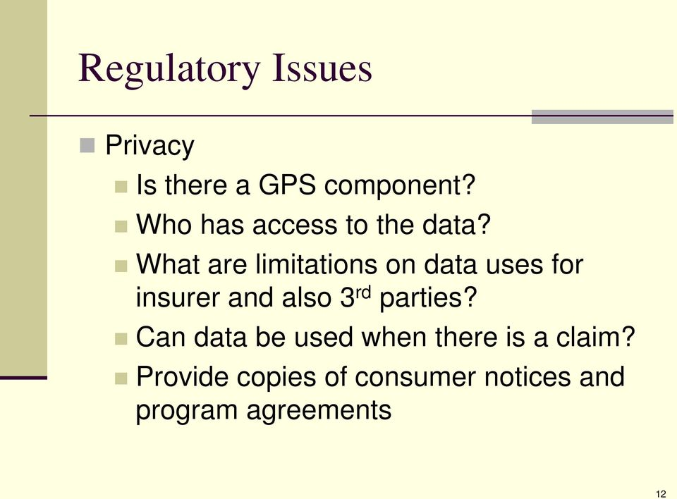 What are limitations on data uses for insurer and also 3 rd