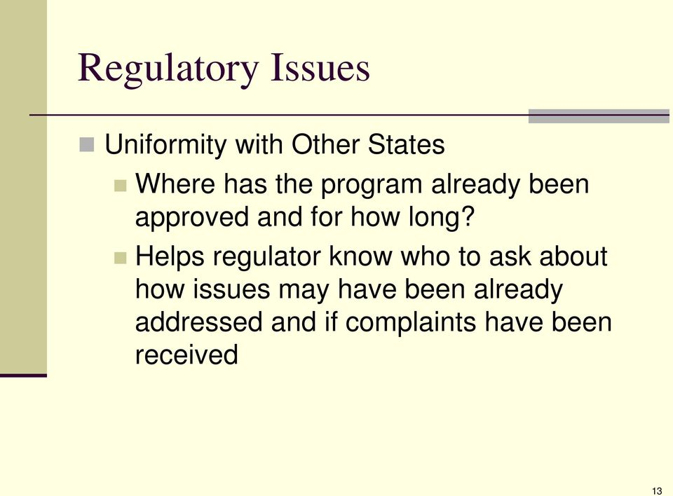 Helps regulator know who to ask about how issues may have