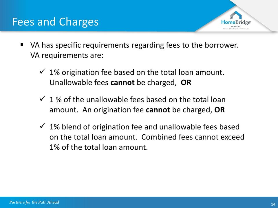 Unallowable fees cannot be charged, OR 1 % of the unallowable fees based on the total loan amount.