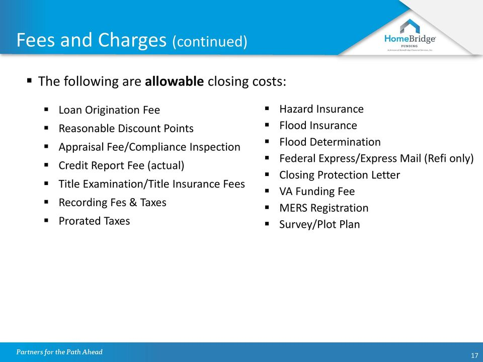 Insurance Fees Recording Fes & Taxes Prorated Taxes Hazard Insurance Flood Insurance Flood Determination