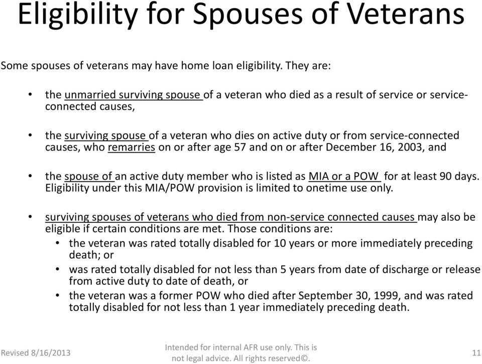 causes, who remarries on or after age 57 and on or after December 16, 2003, and the spouse of an active duty member who is listed as MIA or a POW for at least 90 days.