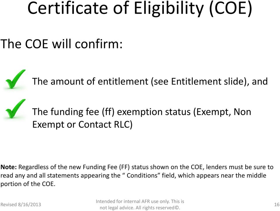 Regardless of the new Funding Fee (FF) status shown on the COE, lenders must be sure to read any