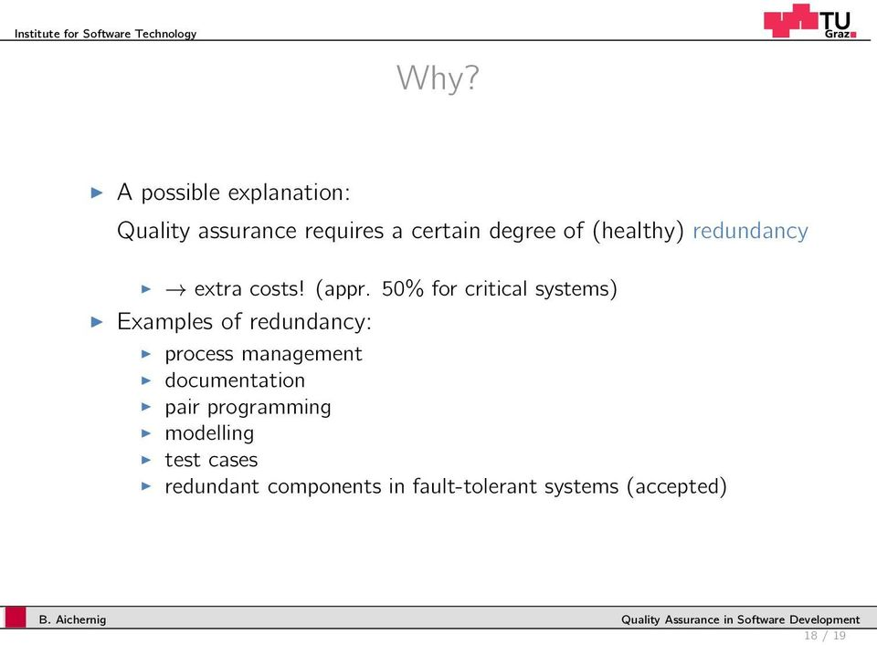 50% for critical systems) Examples of redundancy: process management