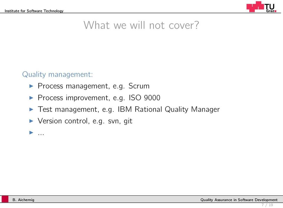 g. ISO 9000 Test management, e.g. IBM Rational Quality Manager Version control, e.