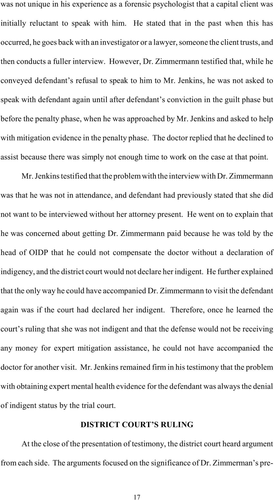 Zimmermann testified that, while he conveyed defendant s refusal to speak to him to Mr.