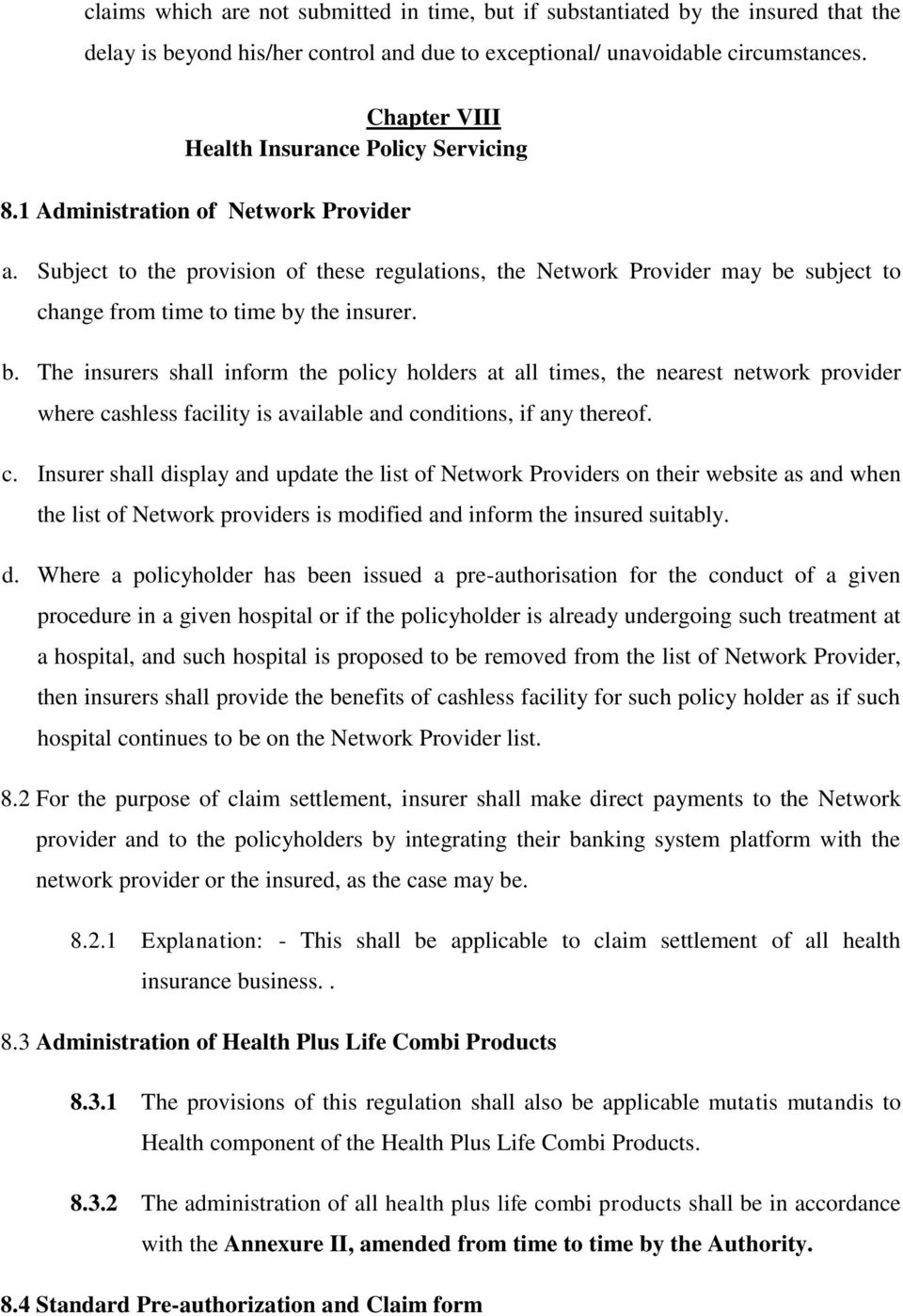 Subject to the provision of these regulations, the Network Provider may be