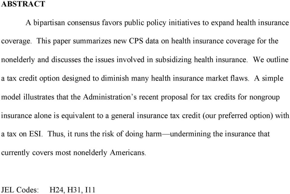 We outline a tax credit option designed to diminish many health insurance market flaws.