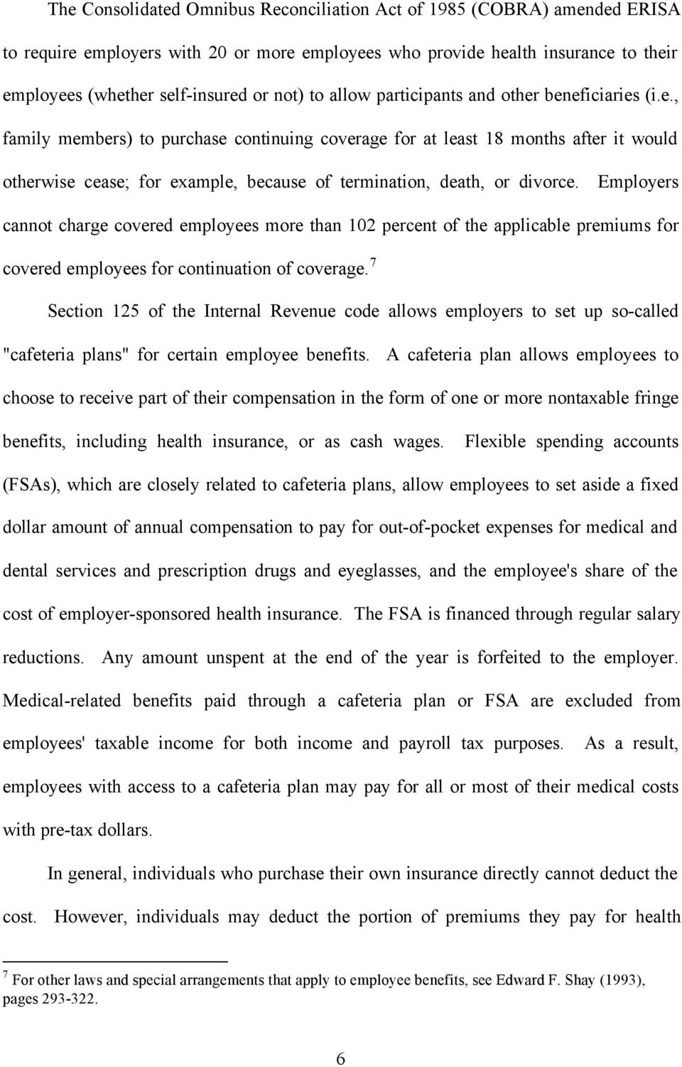 Employers cannot charge covered employees more than 102 percent of the applicable premiums for covered employees for continuation of coverage.