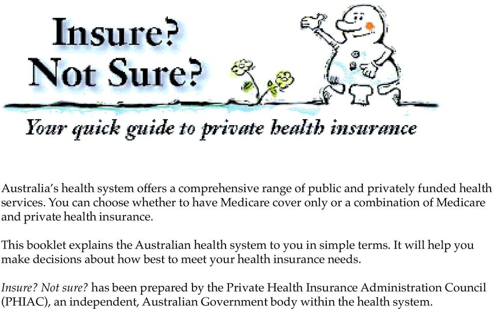 This booklet explains the Australian health system to you in simple terms.