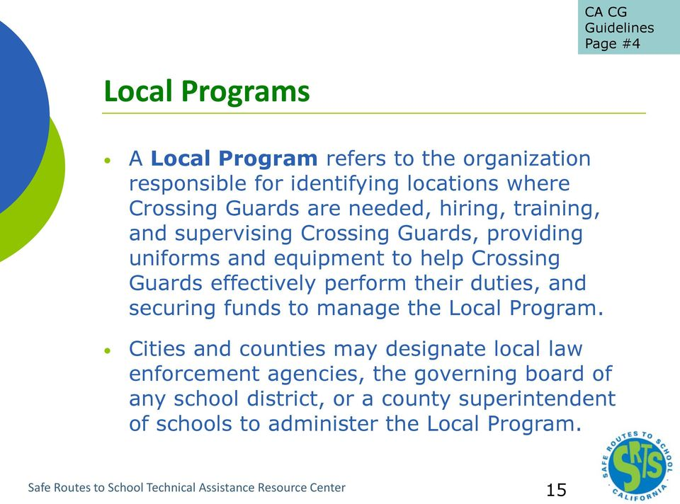 and securing funds to manage the Local Program.