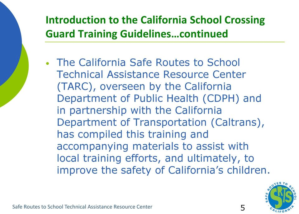 California Department of Transportation (Caltrans), has compiled this training and accompanying materials to assist with local