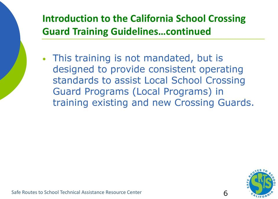 standards to assist Local School Crossing Guard Programs (Local Programs) in