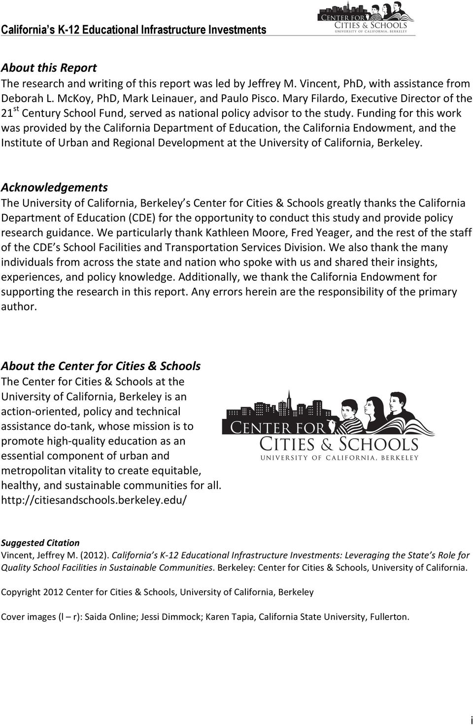 Funding for this work was provided by the California Department of Education, the California Endowment, and the Institute of Urban and Regional Development at the University of California, Berkeley.